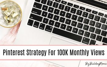 My Pinterest Strategy For 100K Monthly Blog Pageviews