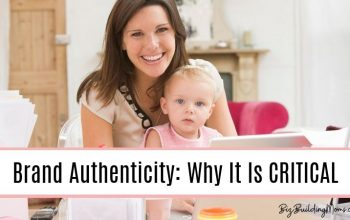 Brand Authenticity: Why It Is CRITICAL For Your Business