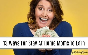 13 Legitimate Ideas For How To Make Money As A Stay At Home Mom