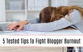 5 Tested Tips To Fight Blogger Burnout & Move Forward To Success
